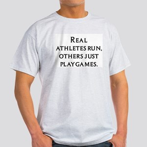"""Grey T """"real athletes run, others just play games"""""""