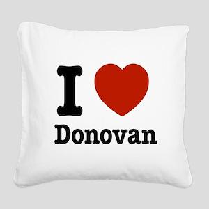 I love Donovan Square Canvas Pillow
