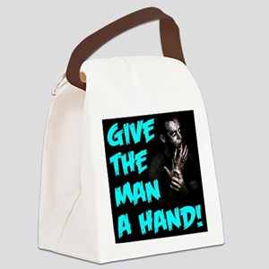 Give The Man A Hand! Canvas Lunch Bag