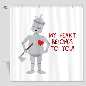 MY HEART BELONGS TO YOU! Shower Curtain