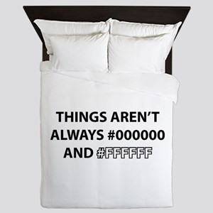 Things Aren't Always Black And White Queen Duvet