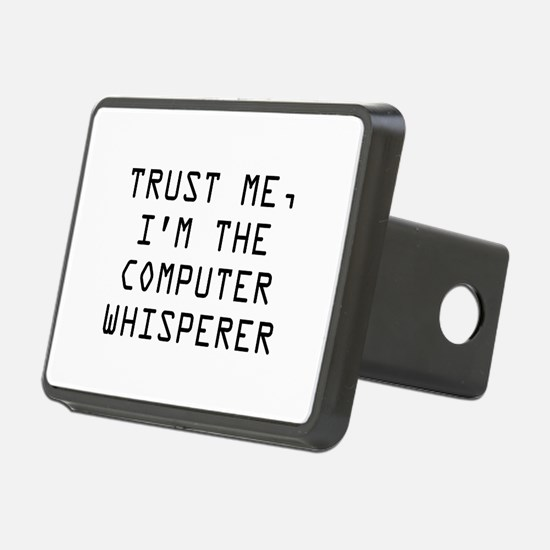 Trust Me, I'm The Computer Whisperer Hitch Cover
