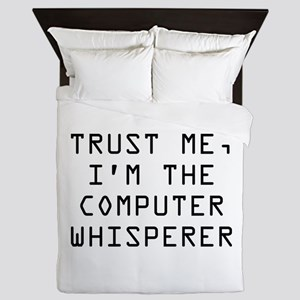 Trust Me, I'm The Computer Whisperer Queen Duvet