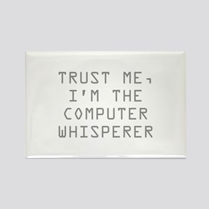 Trust Me, I'm The Computer Whisperer Rectangle Mag
