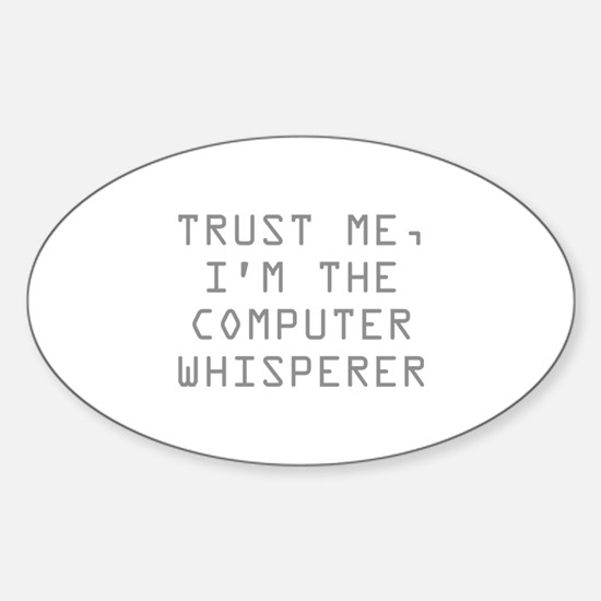 Trust Me, I'm The Computer Whisperer Decal