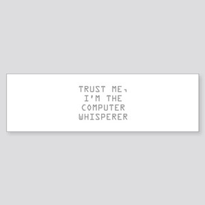 Trust Me, I'm The Computer Whisperer Sticker (Bump