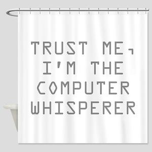 Trust Me, I'm The Computer Whisperer Shower Curtai