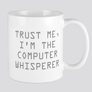Trust Me, I'm The Computer Whisperer Mug