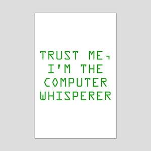 Trust Me, I'm The Computer Whisperer Mini Poster P