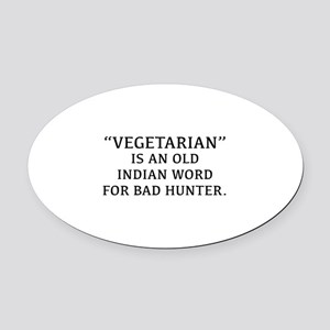 Vegetarian Is An Old Indian Word For Bad Hunter Ov
