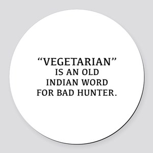 Vegetarian Is An Old Indian Word For Bad Hunter Ro