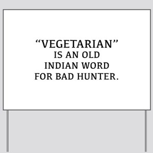 Vegetarian Is An Old Indian Word For Bad Hunter Ya