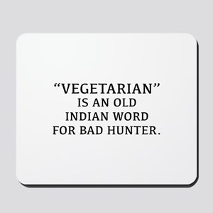 Vegetarian Is An Old Indian Word For Bad Hunter Mo