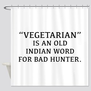 Vegetarian Is An Old Indian Word For Bad Hunter Sh
