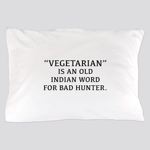 Vegetarian Is An Old Indian Word For Bad Hunter Pi