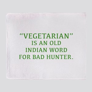 Vegetarian Is An Old Indian Word For Bad Hunter St