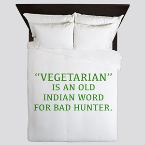 Vegetarian Is An Old Indian Word For Bad Hunter Qu