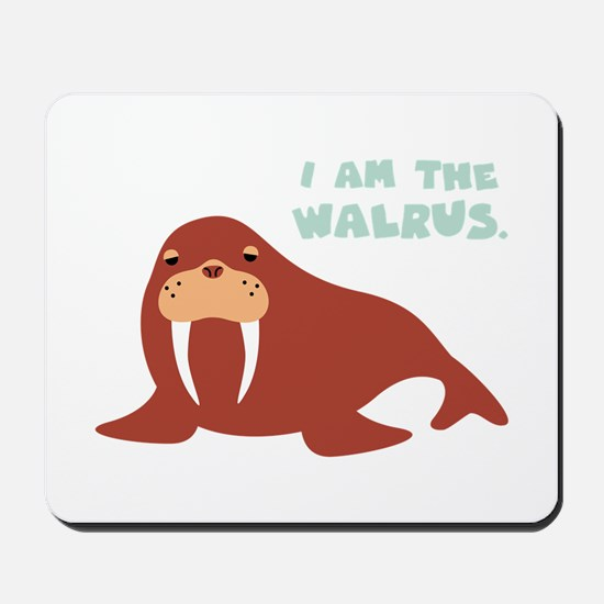 I Am The Walrus Mousepad