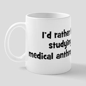 Study medical anthropology Mug