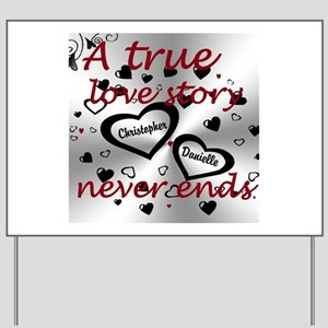 True Love Story Yard Sign