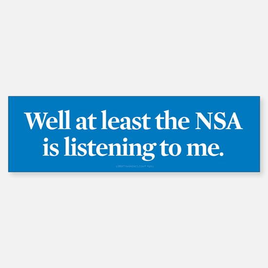 NSA Listens Bumper Bumper Bumper Sticker