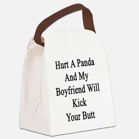 Hurt A Panda And My Boyfriend Wil Canvas Lunch Bag
