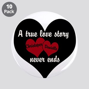 "Personalize True Love Story 3.5"" Button (10 Pack)"