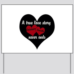 Personalize True Love Story Yard Sign