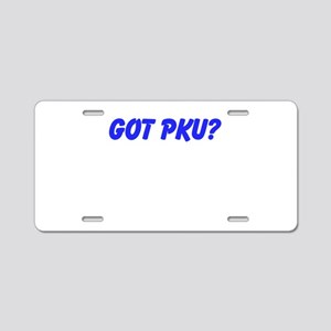 GOT PKU? Aluminum License Plate