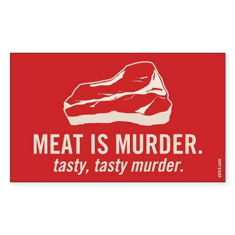 Meat is murder, tasty murder Rectangle Sticker
