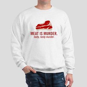 Meat is murder, tasty murder Sweatshirt