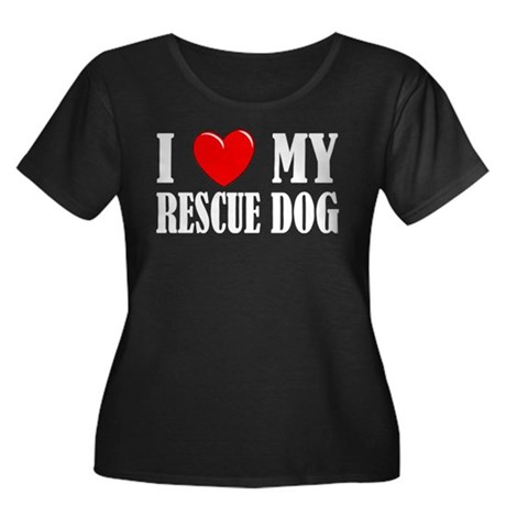 LoveMyRescueDog2 Plus Size T-Shirt