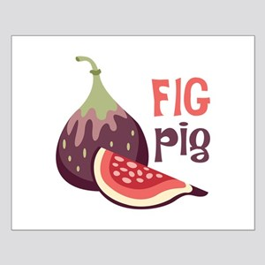 Fig Pig Posters