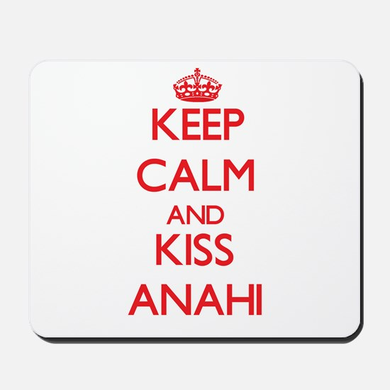 Keep Calm and Kiss Anahi Mousepad
