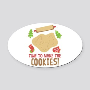 TIME TO MAKE THE COOKIES! Oval Car Magnet