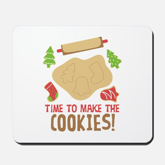 TIME TO MAKE THE COOKIES! Mousepad
