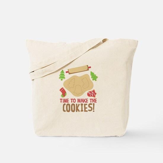 TIME TO MAKE THE COOKIES! Tote Bag