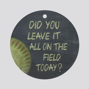 The Field Today Fastpitch Softbal Ornament (Round)