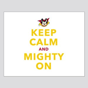 Keep Calm and Mighty On Posters