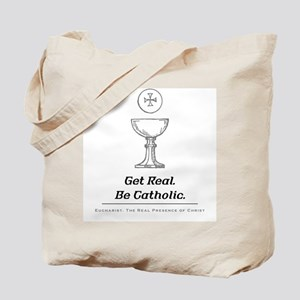 Get Real. Be Catholic Tote Bag