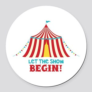 Let The Show Begin! Round Car Magnet