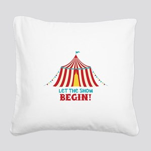 Let The Show Begin! Square Canvas Pillow