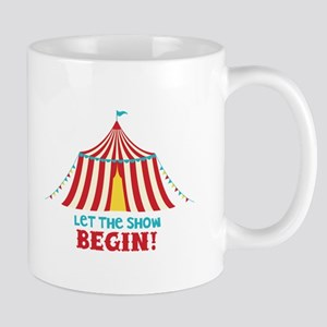 Let The Show Begin! Mugs