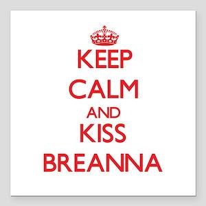 """Keep Calm and Kiss Breanna Square Car Magnet 3"""" x"""