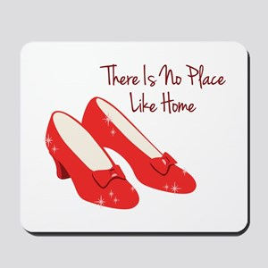 There Is No Place Like Home Mousepad