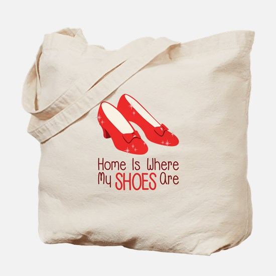Home Is Where My Shoes Are Tote Bag