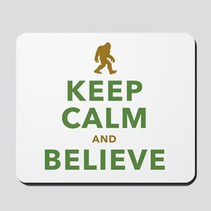 Keep Calm and Believe Mousepad