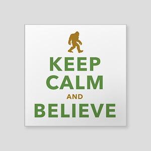 Keep Calm and Believe Sticker