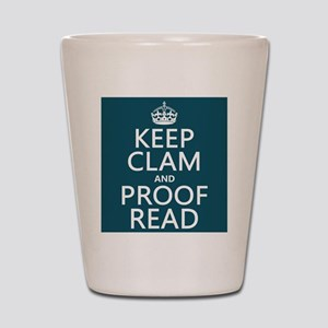 Keep Calm and Proof Read (clam) Shot Glass