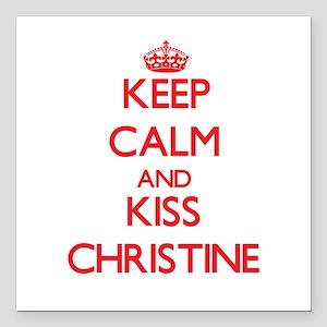 "Keep Calm and Kiss Christine Square Car Magnet 3"""
